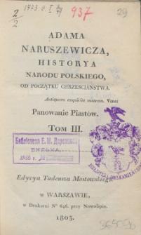 Adama Naruszewicza, historya narodu polskiego, od początku Chrzescianstwa. T. 3, Panowanie Piastów