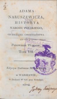 Adama Naruszewicza, historya narodu polskiego, od początku Chrzescianstwa. T. 7, Panowanie Węgrów