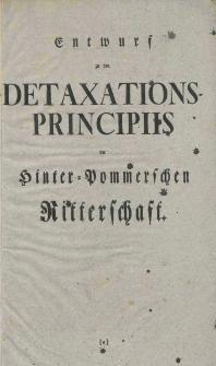 Entwurf zu den Detaxations-Principiis der Hinter-Pommerschen Ritterschaft