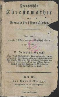 Franzosische chrestomathie zum Gebrauch der hohern Klassen : aus den vorzuglichsten neuern Schriftstellern gesammelt