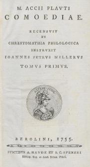 M. Accii Plauti Comoediae / recensvit et chrestomathia philologica instruxit Ioannes Petrus Milleru