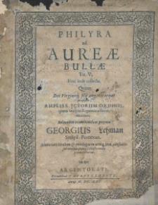 Philyra ad aureae bullae. Tit. V / quam...solenniter examinandum propono Georgius Lehman. - Argentorati