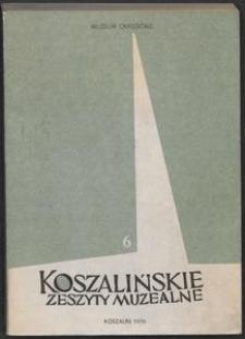Koszalińskie Zeszyty Muzealne, 1976, T. 6