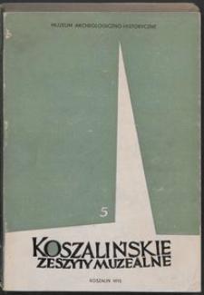 Koszalińskie Zeszyty Muzealne, 1975, T. 5