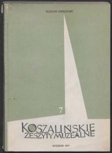 Koszalińskie Zeszyty Muzealne, 1977, T. 7