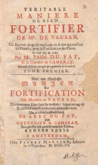 Veritable maniere de bien fortifier de Mr. de Vauban... = Neue und Warhasste manier der Fortification von Monsieur de Vauban T. 1