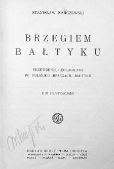 Brzegiem Bałtyku : przewodnik geologiczny po polskich brzegach Bałtyku