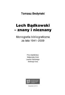 Lech Bądkowski - znany i nieznany : monografia bibliograficzna za lata 1941-2009