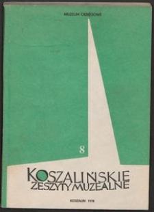 Koszalińskie Zeszyty Muzealne, 1978, T. 8