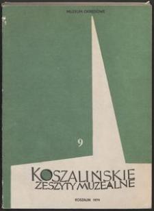 Koszalińskie Zeszyty Muzealne, 1979, T. 9