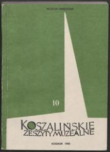 Koszalińskie Zeszyty Muzealne, 1980, T. 10