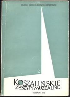 Koszalińskie Zeszyty Muzealne, 1972, T. 2
