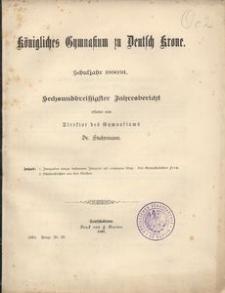 Königliches Gymnasium zu Deutsch-Krone. Schuljahr 1890/91. Sechsunddreißigster Jahresbericht erstattet vom Direktor des Gymnasiums