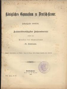 Königliches Gymnasium zu Deutsch-Krone. Schuljahr 1892/93. Achtunddreißigster Jahresbericht erstattet vom Direktor des Gymnasiums