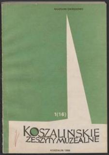 Koszalińskie Zeszyty Muzealne, 1986, T. 1 (16)