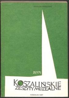 Koszalińskie Zeszyty Muzealne, 1987, T. 2 (17)