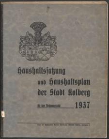 Haushaltssatzung und Haushaltsplan der Stadt Kolberg für das Rechnungsjahr 1937
