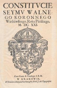 Constitucie Seymu Walnego Koronnego Warszawskiego, Roku Pańskiego, M.DC.XXI [1621]