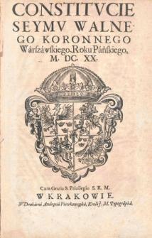 Constitucie Seymu Walnego Koronnego Warszawskiego, Roku Pańskiego, M.DC.XX [1620]