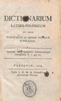 Dictionarium latino-polonicum ad usum publicarum in Regno Poloniae scholarum / [Jerzy Koźmiński]