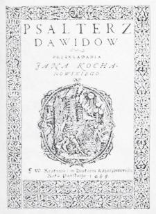 Psałterz Dawidow / przekładania Jana Kochanowskiego [...]