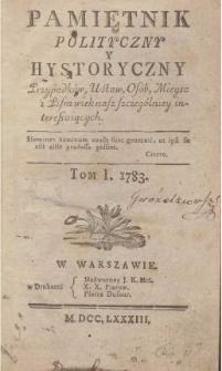 Pamiętnik polityczny y hystoryczny : przypadków, ustaw, osób, mieysc i pism wiek nasz szczególniey interesuiących. T.1, 1783