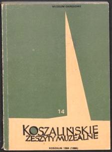 Koszalińskie Zeszyty Muzealne, 1984 (1986), T. 14