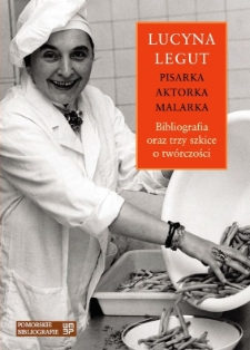 Lucyna Legut : pisarka, aktorka, malarka