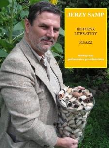 Jerzy Samp : historyk literatury, pisarz : bibliografia podmiotowo-przedmiotowa