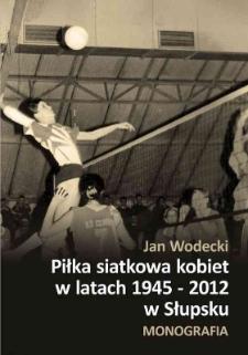 Piłka siatkowa kobiet w latach 1945-2012 w Słupsku