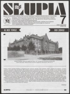 Słupia. Biuletyn Stowarzyszenia Przyjaciół Muzeum Pomorza Środkowego w Słupsku, 2002, nr 7