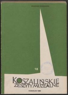 Koszalińskie Zeszyty Muzealne, 1990, T. 18