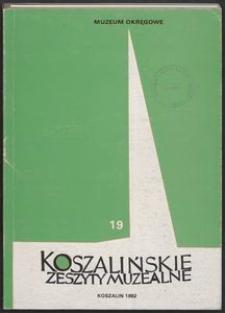 Koszalińskie Zeszyty Muzealne, 1992, T. 19