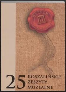 Koszalińskie Zeszyty Muzealne, 2005, T. 25