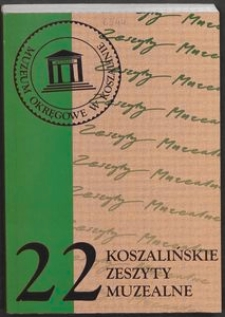 Koszalińskie Zeszyty Muzealne, 1998, T. 22