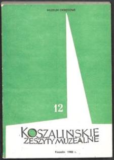 Koszalińskie Zeszyty Muzealne, 1982, T. 12