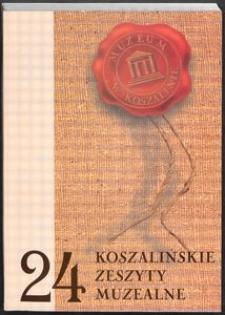 Koszalińskie Zeszyty Muzealne, 2004, T. 24