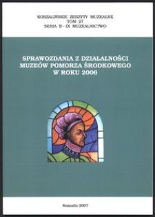 Koszalińskie Zeszyty Muzealne, 2007, T. 27