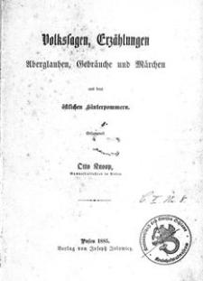 Volkssagen, Erzählungen, Aberglauben, Gebräuche und Märchen aus dem östlichen Hinterpommern
