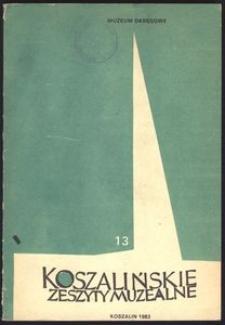 Koszalińskie Zeszyty Muzealne, 1983, T. 13