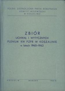 Zbiór uchwał i wytycznych Plenum KW PZPR w Koszalinie podjętych w latach 1960-1962