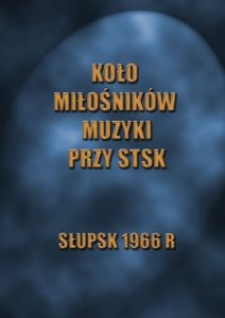 Kronika Koła Miłośników Muzyki przy STSK