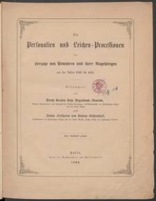 Die Personalien und Leichen-Processionen der Herzoge von Pommern und ihrer Angehörigen aus den Jahren 1560 bis 1663