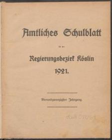 Amtliches Schulblatt für den Regierungs-Bezirk Köslin 1921