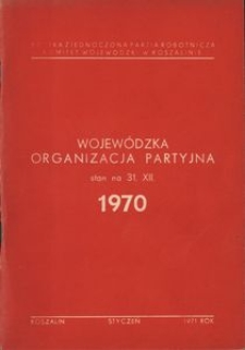 Wojewódzka Organizacja Partyjna. Stan na 31.XII.1970