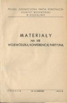 Materiały na VIII Wojewódzką Konferencję Partyjną