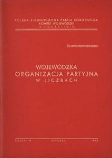 Wojewódzka organizacja partyjna w liczbach