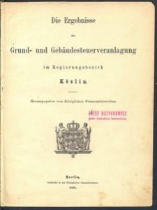 Die Ergebnisse der Grund- und Gebäudesteuerveranlagung im Regierungsbezirk Köslin