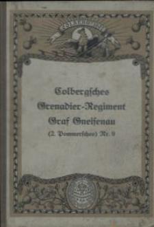 Geschichte des Colbergschen Grenadier-Regiments Graf Gneisenau (2. Pomm.) Nr. 9 und seiner Stammtruppen 1717-1908