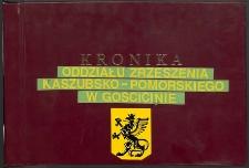 Kronika : Zrzeszenie Kaszubsko-Pomorskie. Oddział w Gościcinie. T. 1 (1993-2003)